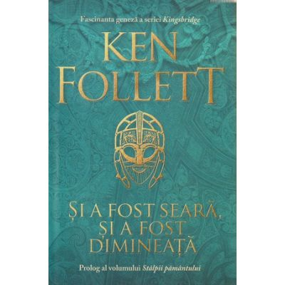 Si a fost seara, si a fost dimineata. Prolog al volumului Stalpii pamantului (Editura: Rao, Autor: Ken Follett ISBN 9786060064299)