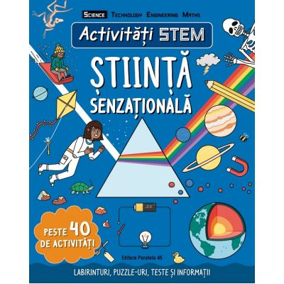 Activitati STEM: Stiinta senzationala (Editura: Paralela 45, Autor: Stephanie Clarkson ISBN 9789734733521)