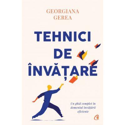 Tehnici de invatare (Editura: Curtea Veche, Autor: Georgiana Gerea ISBN 9786064407542)
