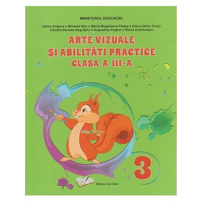 Arte vizuale si abilitati practice clasa a 3 a (Editura: Ars Libri, Autor: Adina Grigore ISBN 9786063616327)