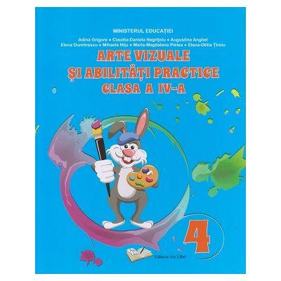 Arte vizuale si abilitati practice clasa a 4 a (Editura: Arts Libri, Autor, Adina Grigore ISBN 9786063616334)