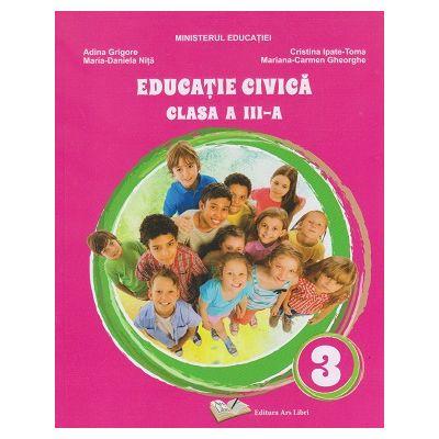 Educatie Civica manual pentru clasa a 3 a (Editura: Ars Libri, Autor: Adina Grigore ISBN 9786063616341)