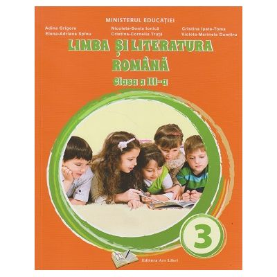 Limba si literatura romana manual pentru clasa a 3 a (Editura: Ars Libri, Autor: Adina Grigore ISBN 9786063616358)