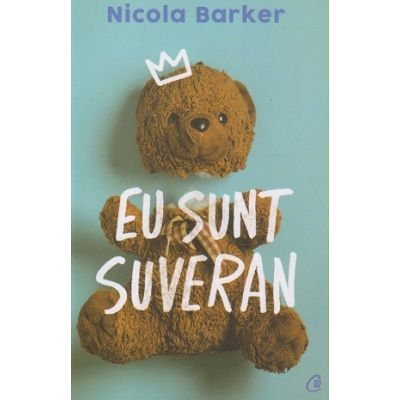 Eu sunt suveran(Editura: Curtea Veche, Autor: Nicola Barker ISBN 9786064409447)
