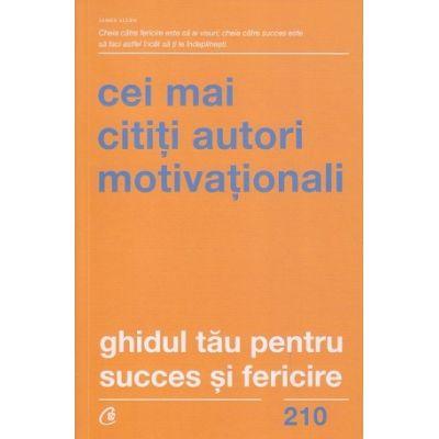 Ghidul tau pentru success si fericire / Cei mai cititi autori motivationali (Editura: Curtea Veche ISBN 9786064409386)