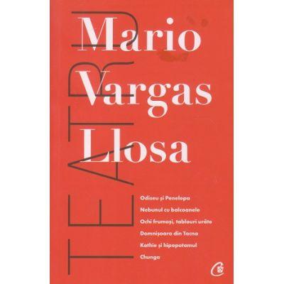 Mario Vargas Llosa Teatru(Editura: Curtea Veche, Autor: Mario Vargas Llosa ISBN 9786064408433)