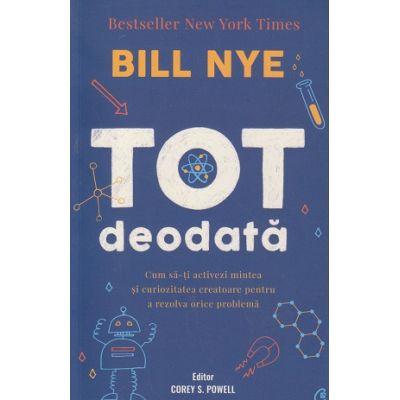 Tot deodata (Editura: Curtea Veche, Autor: Bill Nye ISBN 9786064408914)