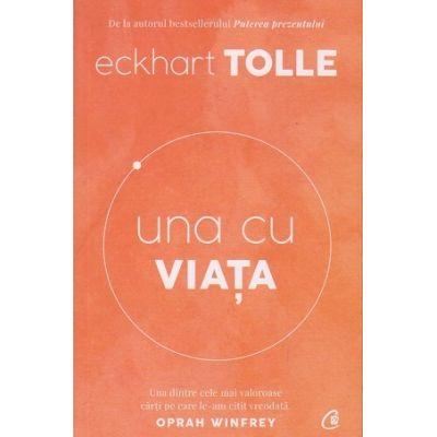 Una cu viata(Editura: Curtea Veche, Autor: Echart Tolle ISBN 9786064409478)