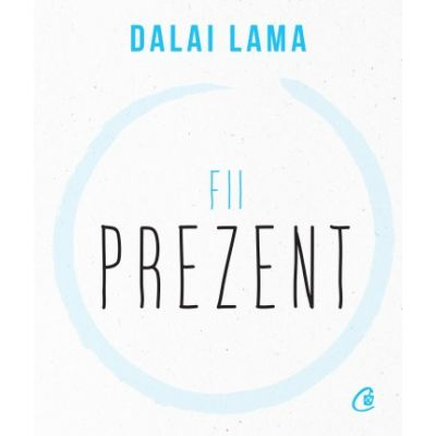 Fii prezent (Editura: Curtea Veche, Autor: Dalai Lama ISBN 9786064409324)