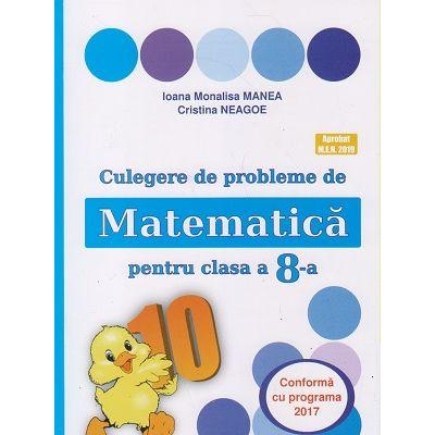 Culegere de probleme de Matematica pentru clasa a 8-a ( Puisor ) ( Editura: As. Unicum, Autori: Ioana Monalisa Manea, Cristina Neagoe ISBN 9786068617282)