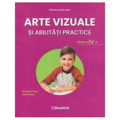 Arte vizuale si abilitati practice. Manual pentru clasa a IV-a MN18 ( Editura: Booklet, Autor(i): Gheorghe Roset, Emilia Roset ISBN 9786065909229)