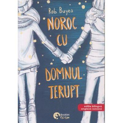 Noroc cu Domnul Terupt (Editura: Booklet, Autor: Rob Buyea ISBN 9786065907171)