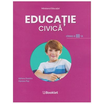 Educatie civica clasa a III-a MN13 ( Editura: Booklet, Autor(i): Adriana Dumitru, Mariana Pop ISBN 9786065909236)