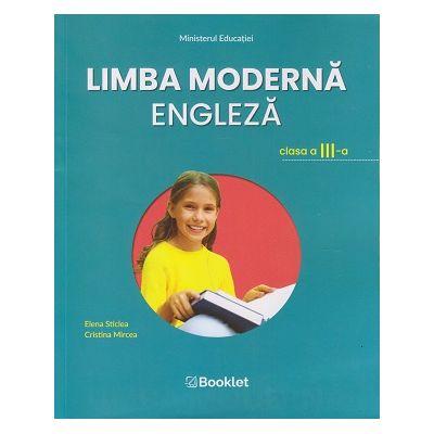 Limba moderna engleza. Clasa a III-a MN14 ( Editura: Booklet, Autor(i): Elena Sticlea, Cristina Mircea ISBN 9786065909250)