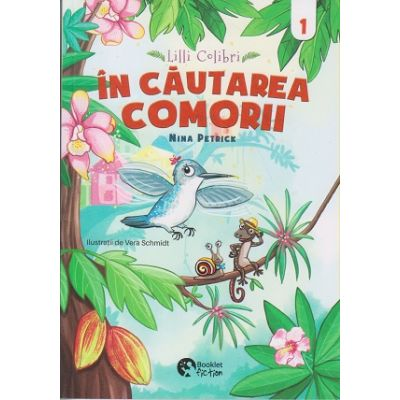 Lilli Colibri: In cautarea comorii BE78 (Editura: Booklet fiction, Autor: Nina Petrick ISBN 9786069499191)