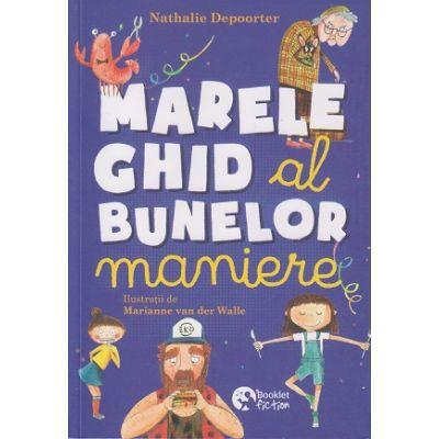 Marele ghid al bunelor maniere BE114 ( Editura: Booklet, Autor: Nathalie Depoorter ISBN 9786069499030)