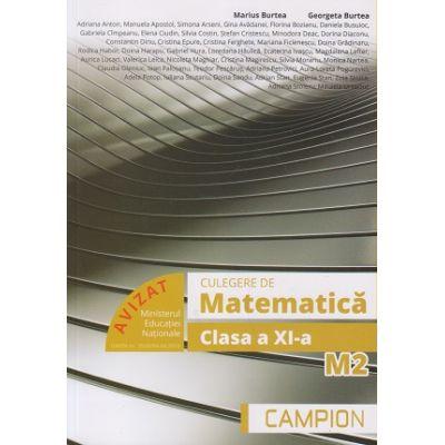 Culegere de matematica clasa a XI-a M2 ( Editura: Campion, Autori: Marius Burtea, Georgeta Burtea ISBN 9786068952130)