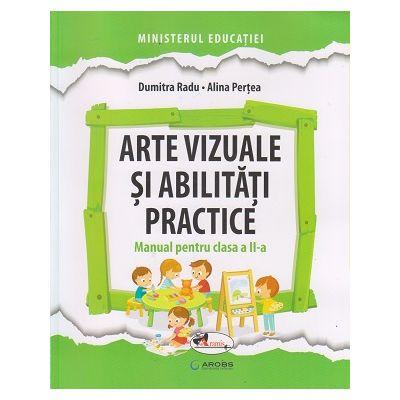 Arte vizuale si abilitati practice manual pentru clasa a 2 a (Pertea)(Editura: Aramis, Autor(i): Dumitra Radu, Alina Pertea ISBN 9786060094319)