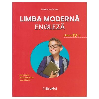 Limba Moderna Engleza manual pentru clasa 4 (Editura: Booklet, Autor(i): Elena Sticlea, Valentina Barabas, Laura Stanciu ISBN 9786065909267)