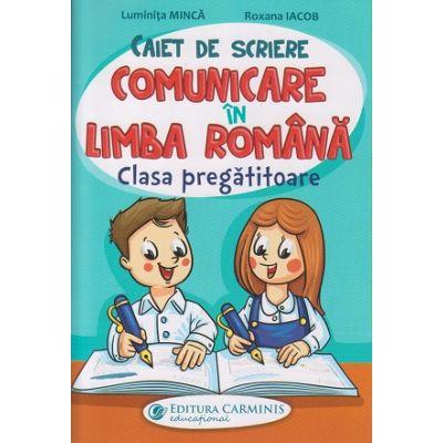 Caiet de scriere comunicare in Limba Romana (Editura: Carmins, Autor(i): Luminita Minca, Roxana Iacob ISBN 9789731233994)