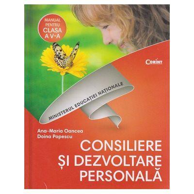 Consiliere di dezvoltare personala manual pentru clasa a 5 a+CD (Editura: Corint: Autor(i): Ana-Maria Oancea, Doina Popescu ISBN 9786069404485)