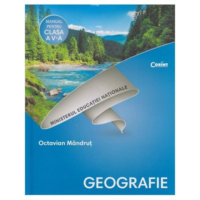Geografie manual pentru clasa a 5 a+CD (Editura: Corint: Autor: Octavian Mandrut ISBN 9786069404430)