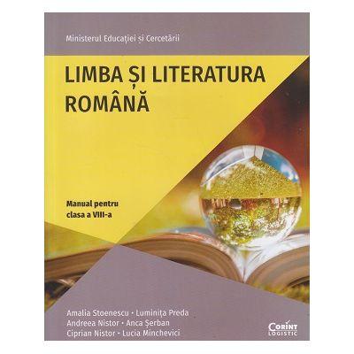 Limba si literatura romana manual pentru clasa a 8 a (Editura: Corint, Autor(i): Amalia Stoenescu, Luminita Preda ISBN 978606949702)